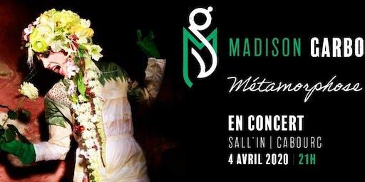 """CONCERT MADISON GARBO """"Métamorphose"""""""