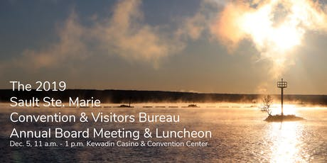 Sault Ste. Marie Convention & Visitors Bureau Annual Meeting tickets