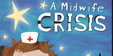 Year 1 & 2 Present A Midwife Crisis tickets