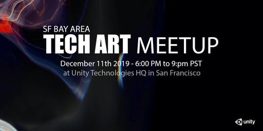 [SF BAY AREA] TECHNICAL ARTIST MEET-UP @ UNITY TECHNOLOGIES HQ