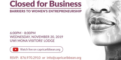 CLOSED FOR BUSINESS: Barriers to Women's Entrepreneurship