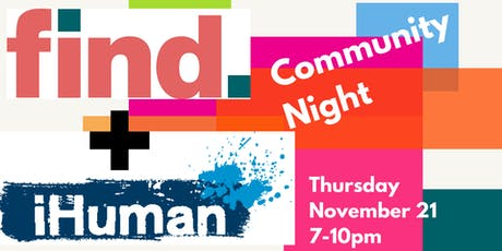 Find + iHuman Community Night tickets