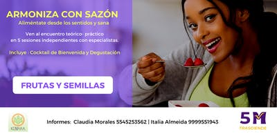 Armoniza con Sazón -  FRUTAS Y SEMILLAS