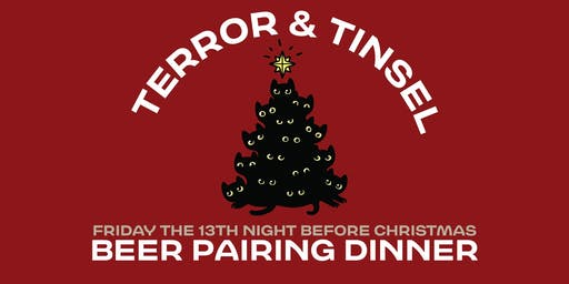 Terror & Tinsel :: Friday The 13th Night Before Christmas Beer Pairing Dinner