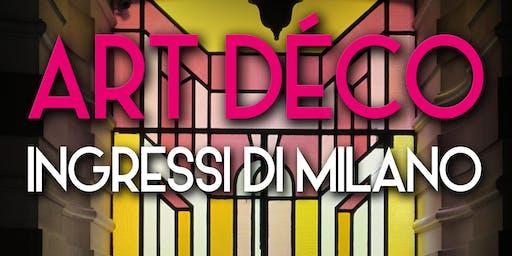 Art Déco. Ingressi di Milano