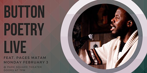 Button Poetry Live February: feat. Pages Matam!