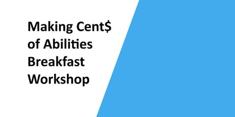 Making Cent$ of Abilities Breakfast Workshop tickets