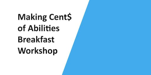 Making Cent$ of Abilities Breakfast Workshop