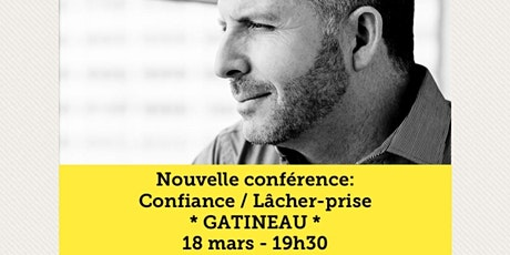 GATINEAU - Confiance / Lâcher-prise / COMPLET Achat: www.MarcGervais.com billets
