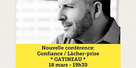 GATINEAU - Confiance / Lâcher-prise / COMPLET Achat: www.MarcGervais.com tickets