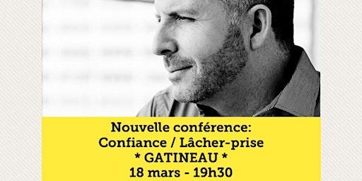GATINEAU - Confiance / Lâcher-prise / COMPLET Achat: www.MarcGervais.com