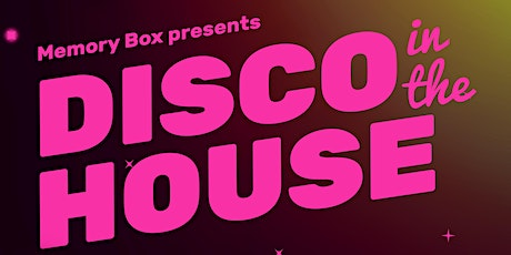 Memory Box - Disco in the House tickets