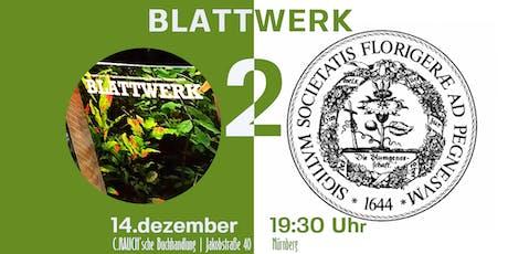 Der Pegnesische Blumenorden präsentiert das neue »BLATTWERK« Tickets