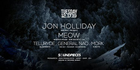 JON HOLLIDAY, MEOW, TELURYDE, GEN NAO, MORK — SOUNDPIECES tickets