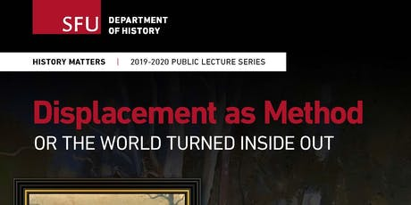 Displacement as Method: The World Turned Inside Out tickets
