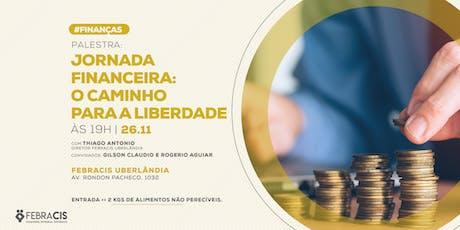 [UBERLÂNDIA/MG] Jornada Financeira: O caminho para a liberdade 26/11 ingressos
