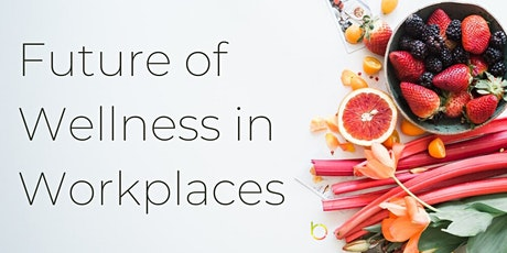 Future of Wellness in Workplaces tickets