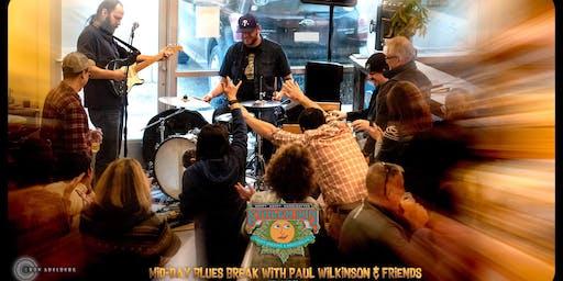 Blues Break with Paul Wilkinson & Friends