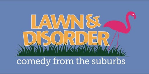 Lawn & Disorder: Comedy from the Suburbs (a benefit for Greely Ski Teams)