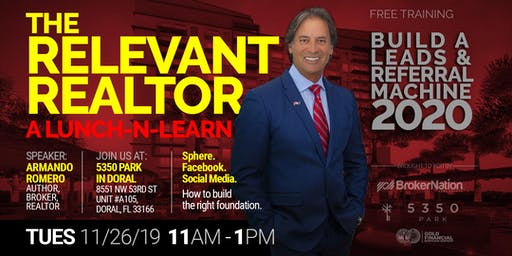 The Relevant Realtor 2020: A Lunch-n-Learn (How to Build a Lead Machine)