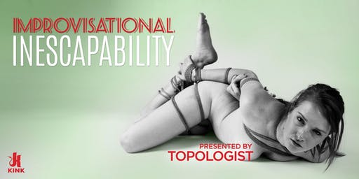Improvisational Inescapability presented by Topologist