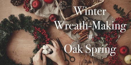 Traditional Winter Wreath-Making at Oak Spring tickets