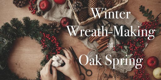 Traditional Winter Wreath-Making at Oak Spring