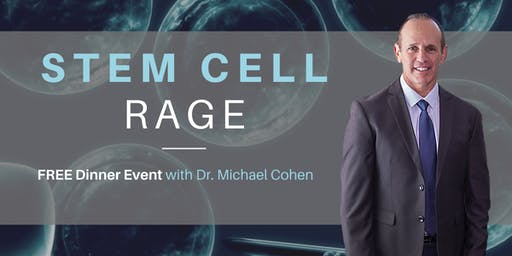 Stem Cell RAGE | FREE Dinner Event with Dr. Michael Cohen, DC