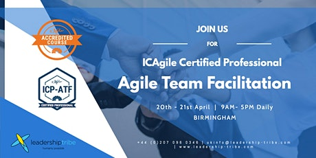 Agile Team Facilitation (ICP-ATF)   Birmingham - April 2020 tickets
