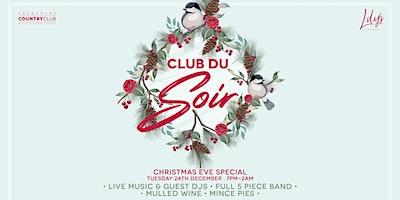 Christmas Eve: Club Du Soir Xmas Special