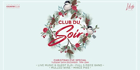 Christmas Eve: Club Du Soir Xmas Special tickets