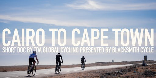 """Screening - """"Cycling Cairo to Cape Town"""" by TDA Global Cycling"""
