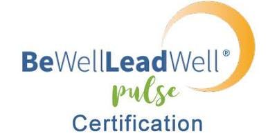 Be Well Lead Well Pulse® Certification - Atlanta, GA