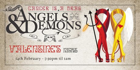 Cancer is a Drag presents... 'Angels & Demons' Valentine Night Dinner Dance tickets