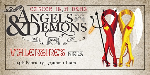 Cancer is a Drag presents... 'Angels & Demons' Valentine Night Dinner Dance