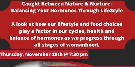 Caught Between Nature & Nurture: Balancing Your Hormones Through Lifestyle tickets