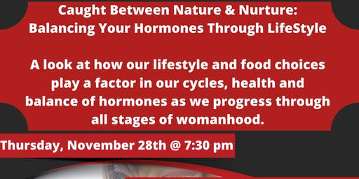 Caught Between Nature & Nurture: Balancing Your Hormones Through Lifestyle