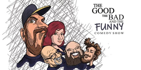 The Good, The Bad, & The Funny Comedy Show  tickets
