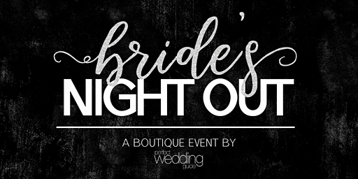 Bride's Night Out May 2020 | Perfect Wedding Guide New Mexico