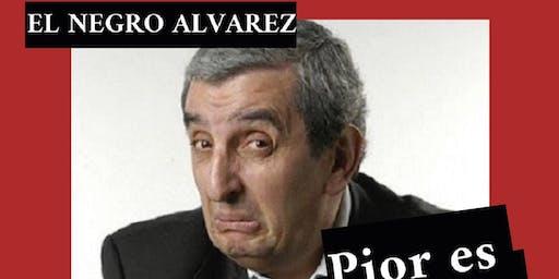 """""""PIOR ES TRABAJAR""""  con El Negro Álvarez  - TEATRO MUNICIPAL """"PEPE SORIANO"""""""