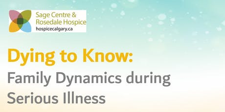 Dying To Know : Family Dynamics during Serious Illness tickets