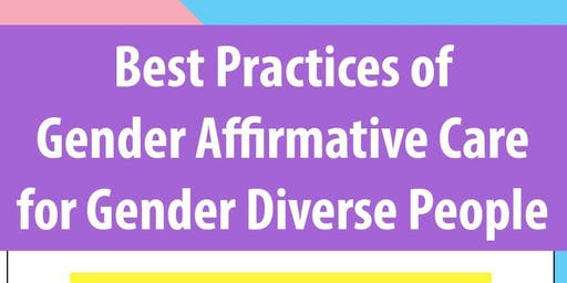 Best Practices of Gender Affirmative Care for Gender Diverse People