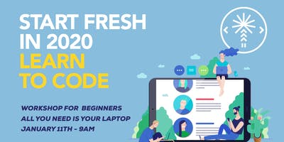 Start Fresh in 2020, Learn to Code (Workshop for Beginners)