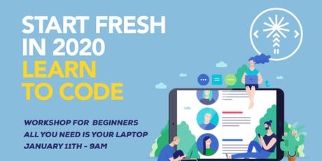 Start Fresh in 2020, Learn to Code (Workshop for Beginners) tickets