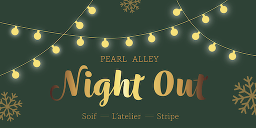 Holiday Pearl Alley Night Out