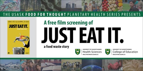 """Free USask Film Screening of """"JUST EAT IT,"""" a food waste story tickets"""