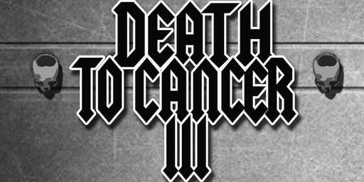 DEATH TO CANCER III TO BENEFIT ROBIN LEOS