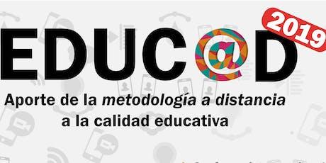 EDUC@D 2019 - Aporte de la educación a distancia a la calidad educativa entradas