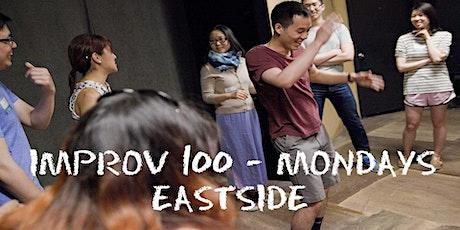 IMPROV 100 EASTSIDE MONDAYS -  Intro to Improv - Build Confidence WINTER tickets