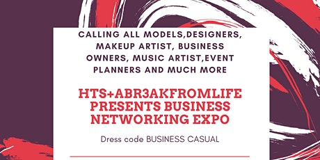 HTS + Abr3akfromlife presents Business Networking Expo tickets